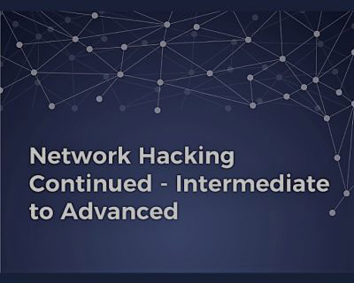Network Hacking Continued Intermediate To Advanced