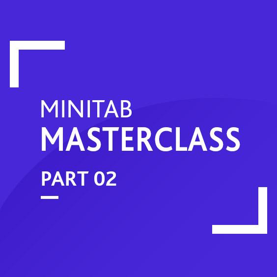 Minitab Masterclass: Part 02 (Master Top 7 Control Charts)