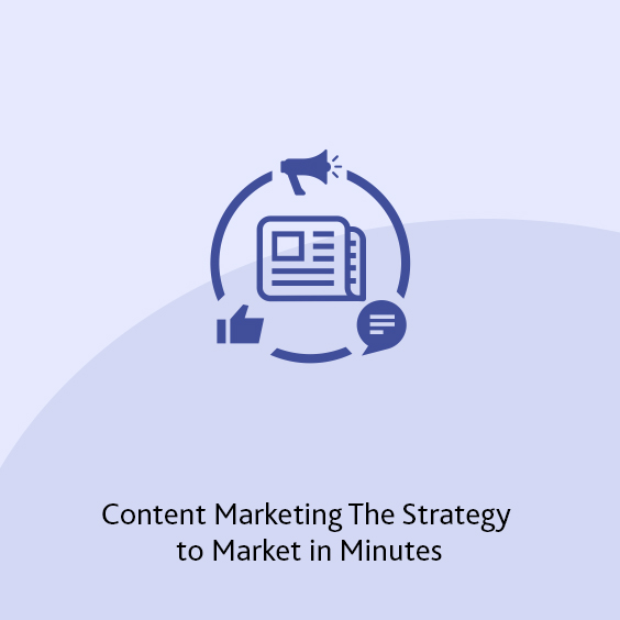 Content Marketing The Strategy to Market in Minutes