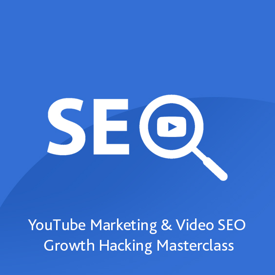 YouTube Marketing & Video SEO Growth Hacking Masterclass