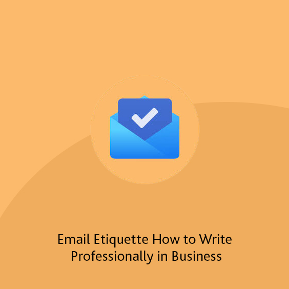 Email Etiquette How to Write Professionally in Business