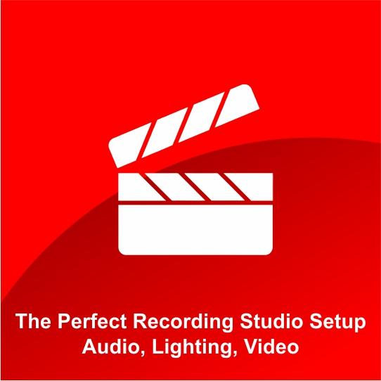 The Perfect Recording Studio Setup Audio, Lighting, Video