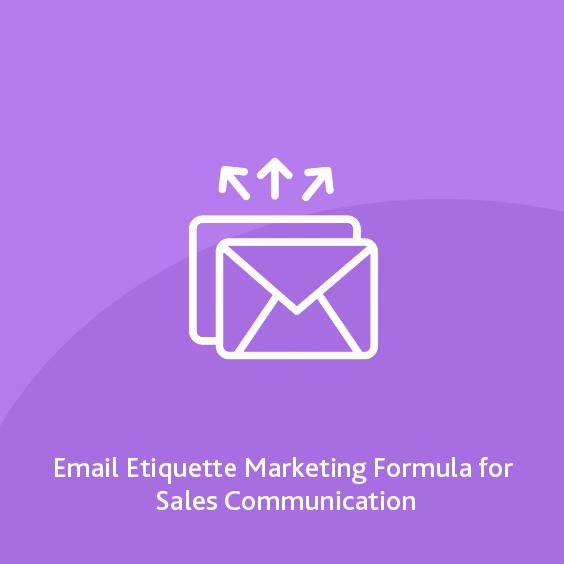 Email Etiquette: Marketing Formula for Sales Communication