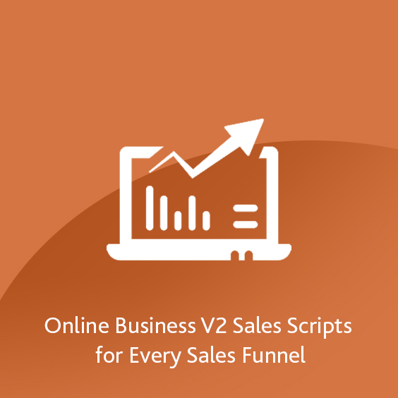 Online Business V2 Sales Scripts for Every Sales Funnel