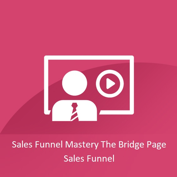 Sales Funnel Mastery The Bridge Page Sales Funnel