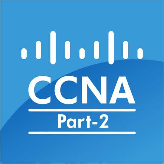 Learn CCNA 200-125 Part II, Get Certified