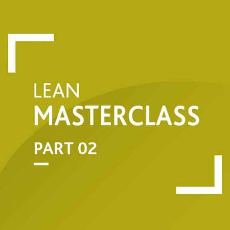 Lean Masterclass: Part 2 (Become a Certified Lean Expert)
