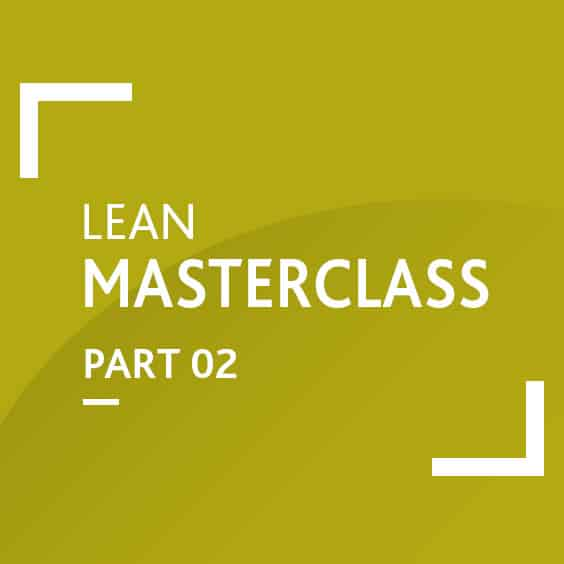 Lean Masterclass: Part 2 (Become a Certified Lean Expert)