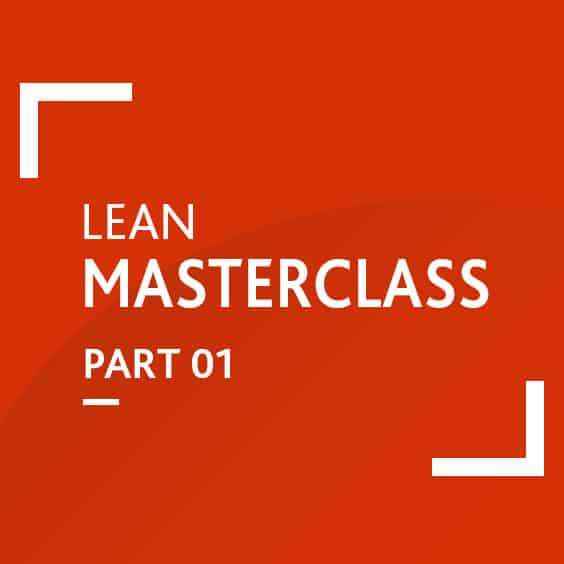 Lean Masterclass: Part 1 (Become Certified Lean Proficient)