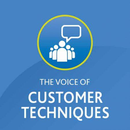 The Voice of Customer (VOC) Techniques