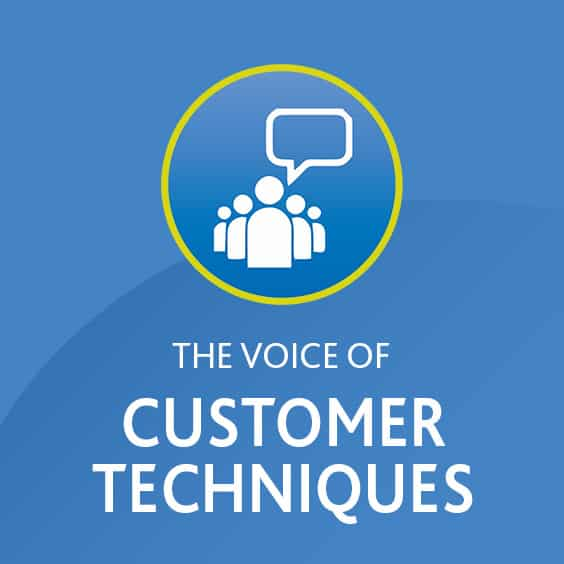 The Voice of Customer (VOC) Techniques